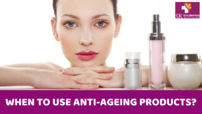 When to use anti-ageing products | Anti Ageing Treatment in Bangalore