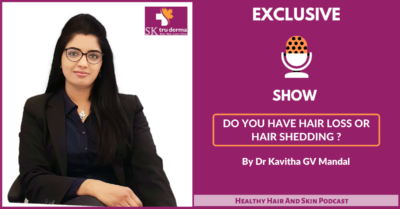 Do you have Hair Loss or Hair Shedding | Hair Loss Treatment in Bangalore