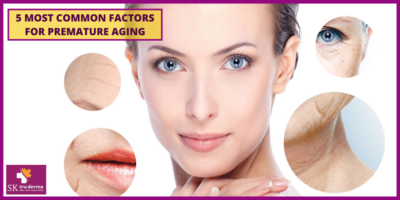 Factors for Premature Ageing | Best Skin Specialist in Bangalore